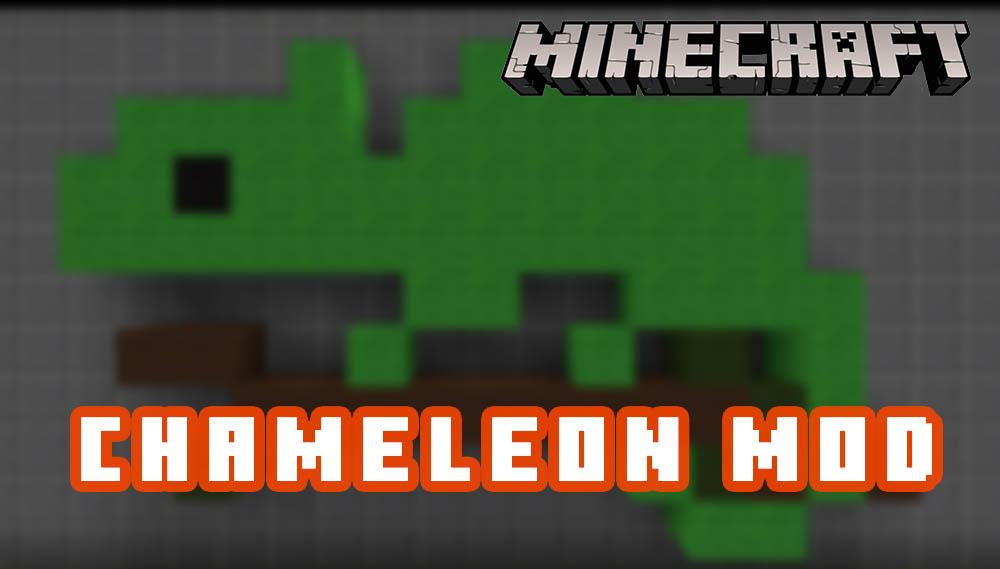 Chameleon Mod for Minecraft 1.12.2/1.11.2/1.10.2