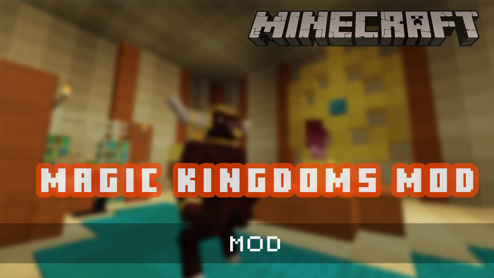 Magic Kingdoms Mod [1.12.2]