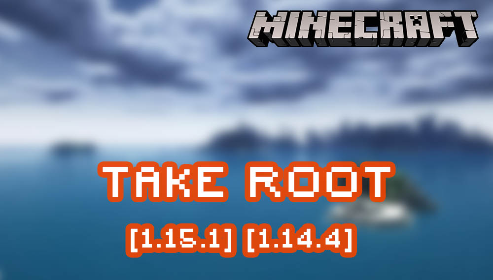 Take Root Mod for Minecraft 1.15.1/1.14.4
