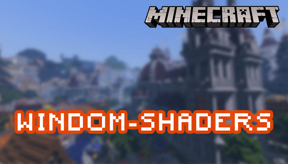Minecraft Mod Windom Shaders for 1.14.4/1.13.2 and other version